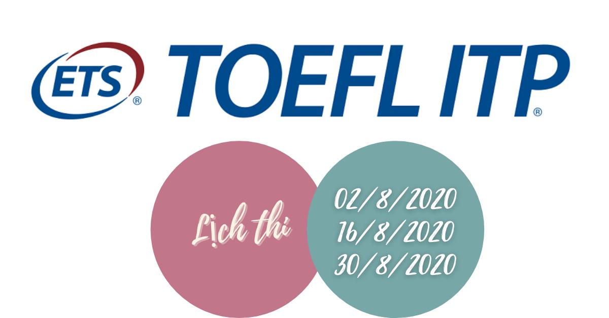 Lịch thi tiếng Anh TOEFL ITP tháng 8-2020